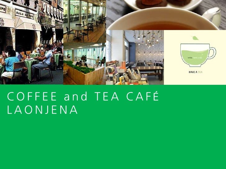 COFFEE and TEA CAFÉ<br />LAONJENA<br />