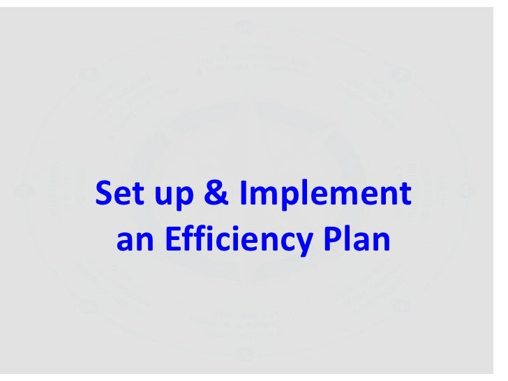 Set up & Implement an Efficiency Plan