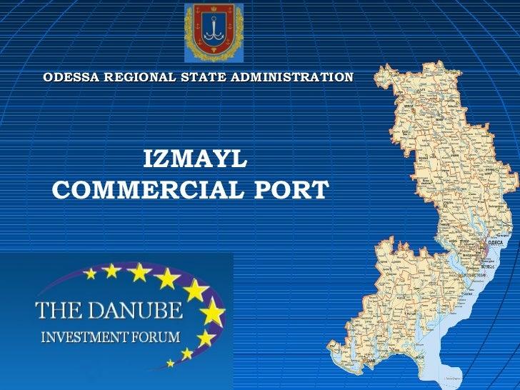 IZMAYL   C OMMERCIAL  P ORT   ODESSA REGIONAL STATE ADMINISTRATION