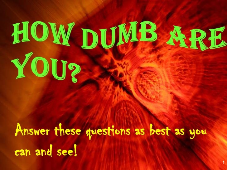 Answer these questions as best as youcan and see!                            1