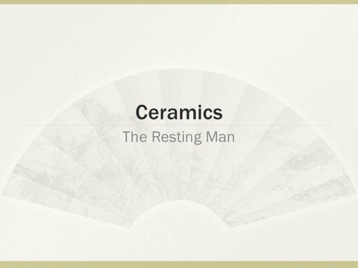 Ceramics The Resting Man
