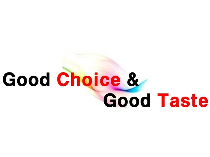 Good Choice & Good Taste