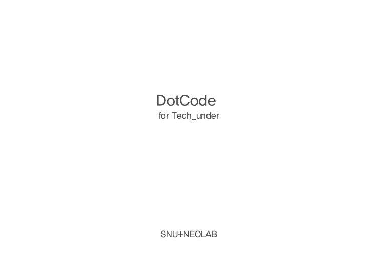 DotCodefor Tech_underSNU+NEOLAB