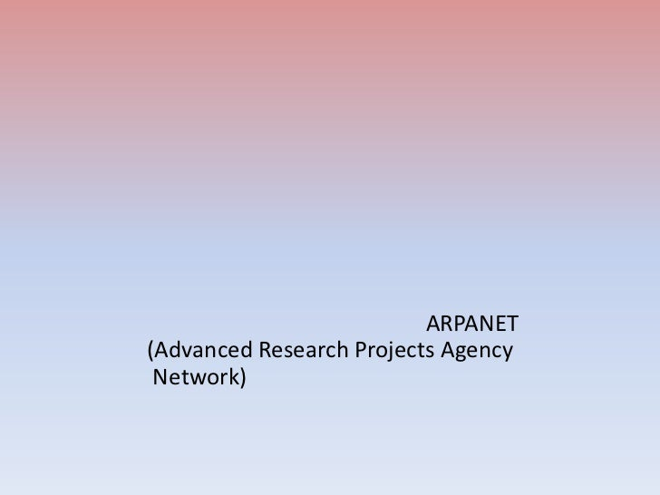 ARPANET(Advanced Research Projects Agency Network)
