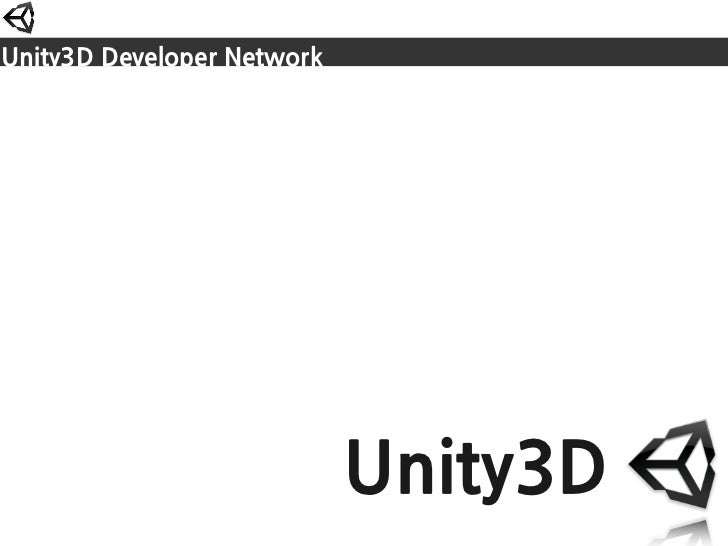 Unity3DDeveloperNetwork                                          Unity3D