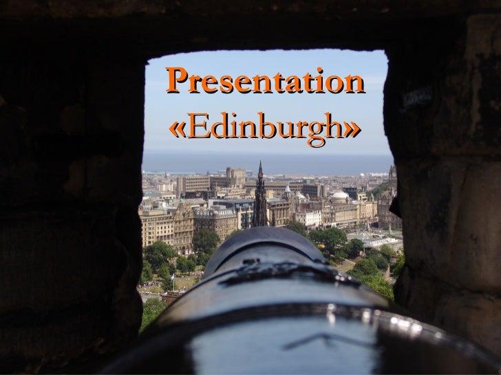 Presentation  « Edinburgh »