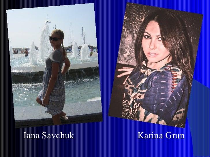 Iana Savchuk   Karina Grun