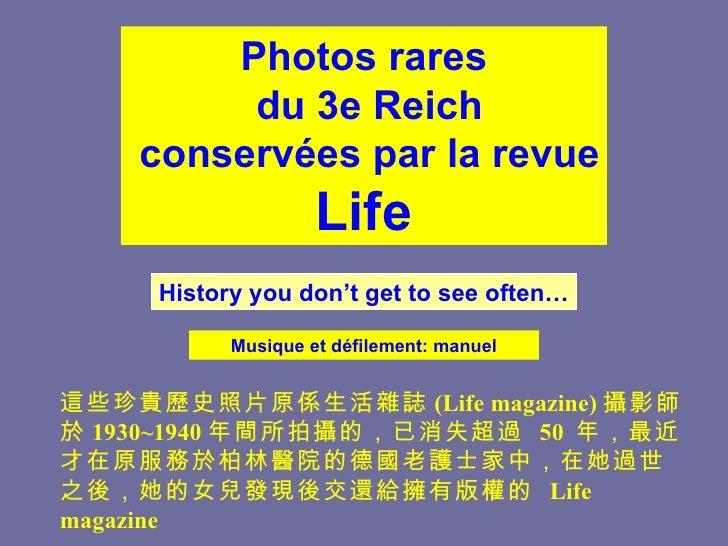Photos rares         du 3e Reich    conservées par la revue                    Life     History you don't get to see often...