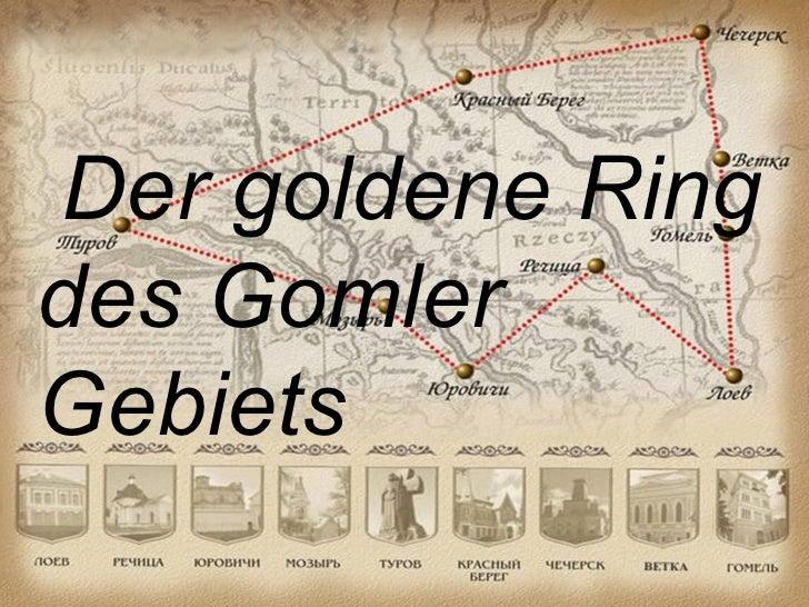 Der goldene Ringdes GomlerGebiets