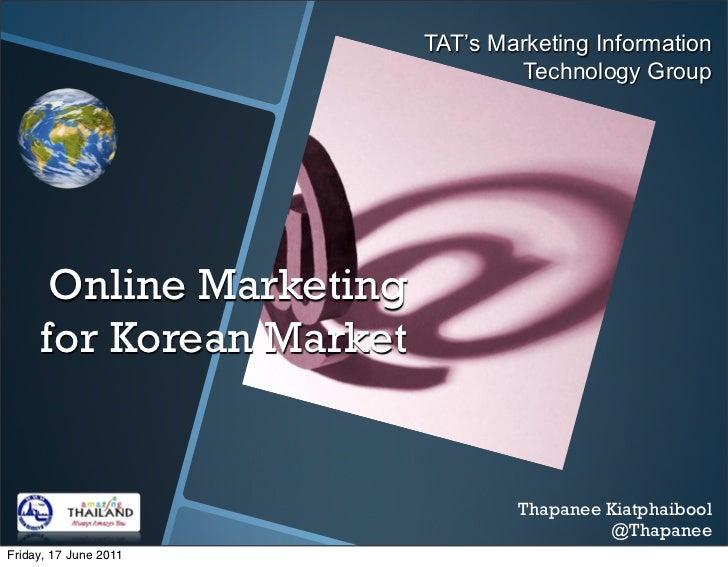 TAT's Marketing Information                                 Technology Group      Online Marketing     for Korean Market  ...