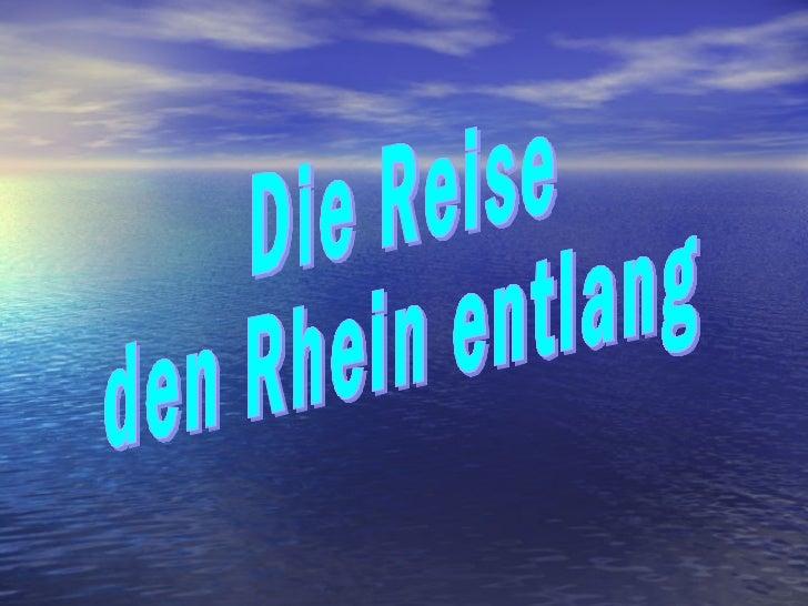 Deutsche Dreieck          T rierPorta Nigra                                  Mäuseturm                   Rheinfall