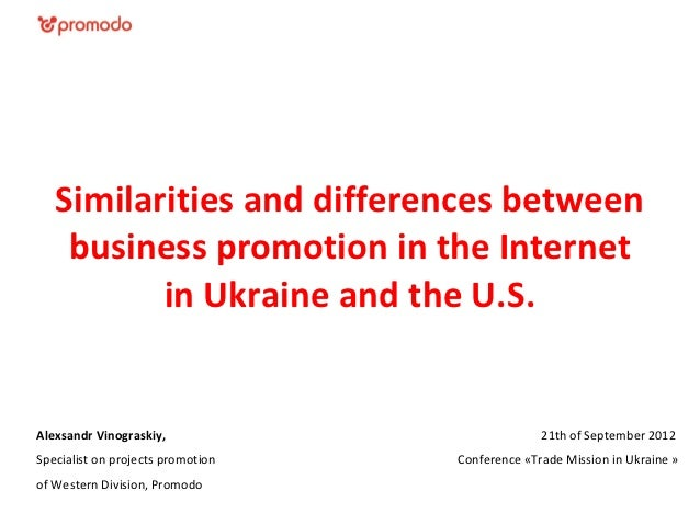 Similarities and differences between    business promotion in the Internet          in Ukraine and the U.S.Alexsandr Vinog...