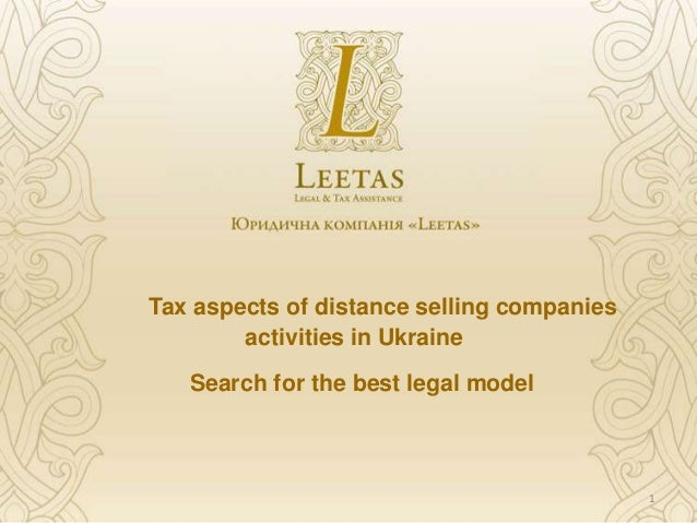 Tax aspects of distance selling companies        activities in Ukraine   Search for the best legal model                  ...