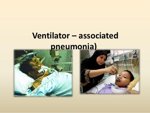 Ventilator – associated    pneumonia)