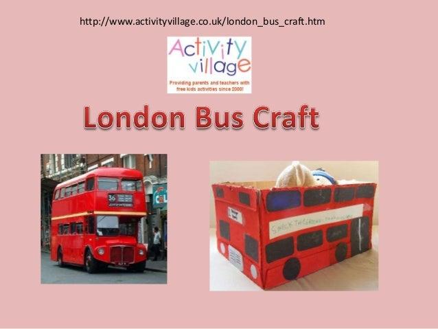 http://www.activityvillage.co.uk/london_bus_craft.htm