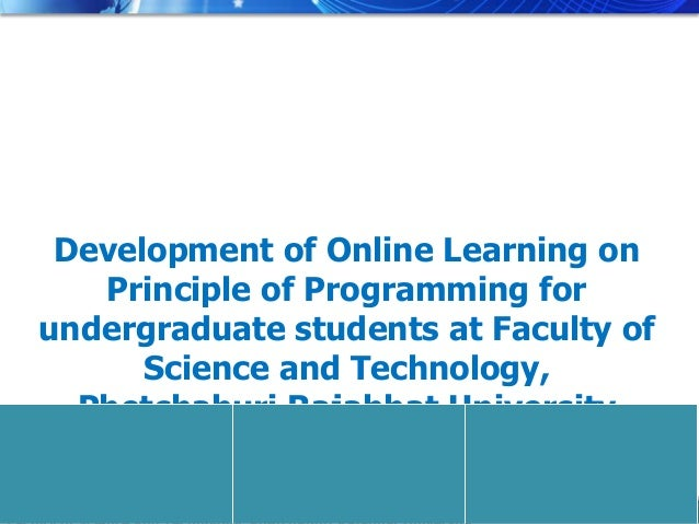 Development of Online Learning on       Principle of Programming for    undergraduate students at Faculty of          Scie...