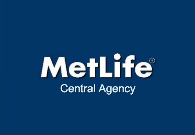 Central Agency             MetLife Sales Training Team / Certification No.: O-001-0909-1009