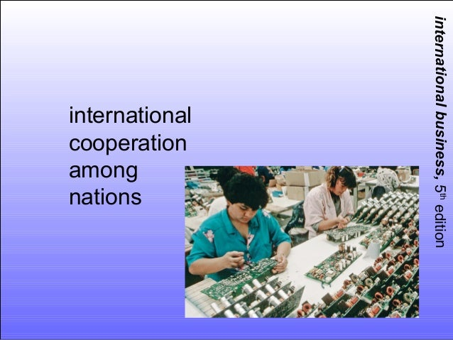 international business, 5th editioninternationalcooperationamongnations