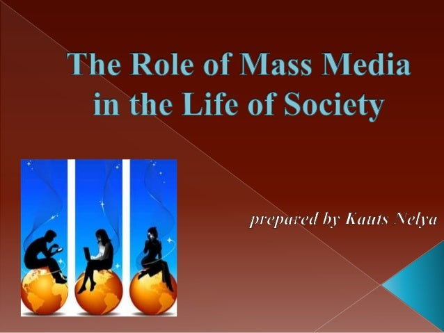 the role of mass media in the life of society