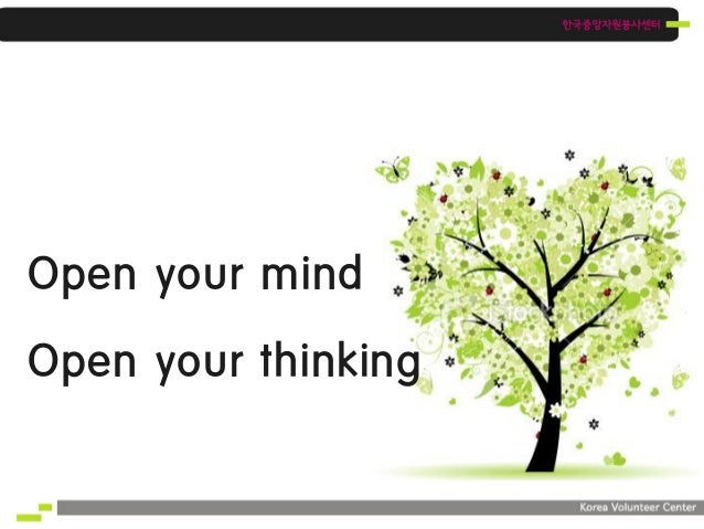 Open your mindOpen your thinking