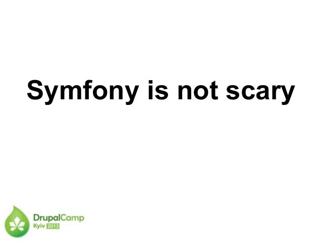 Symfony is not scary