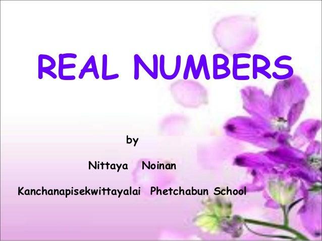 REAL NUMBERS by Nittaya Noinan Kanchanapisekwittayalai Phetchabun School