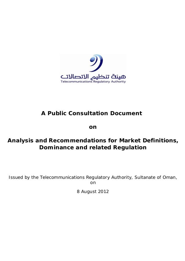 A Public Consultation Document on Analysis and Recommendations for Market Definitions, Dominance and related Regulation Is...