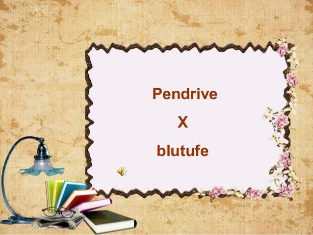 !!.Pendrivex blutufe.!! (2)