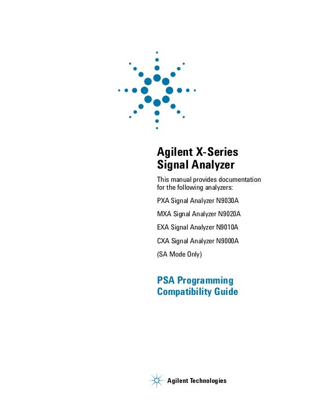 Agilent Technologies PSA Programming Compatibility Guide Agilent X-Series Signal Analyzer This manual provides documentati...