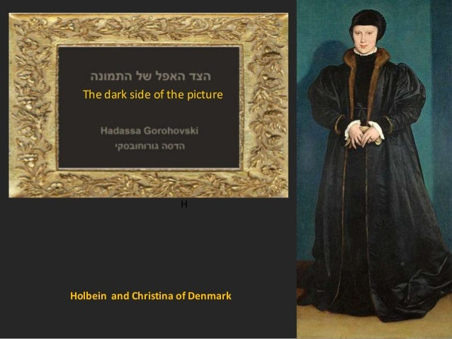 The dark side of the picture  H H Holbein and Christina of Denmark