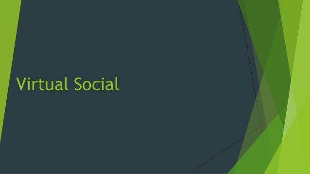 Virtual Social