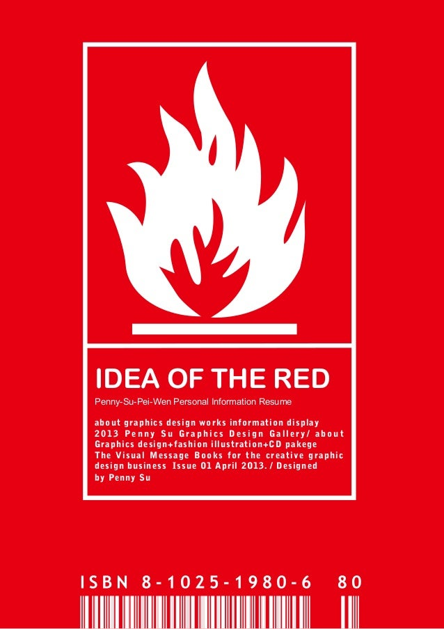 IDEA OF THE RED Penny-Su-Pei-Wen Personal Information Resume about graphics design works information display 2013 Penny Su...