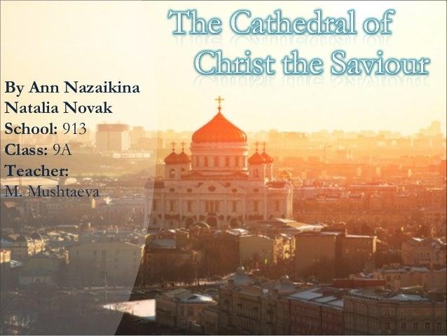 By Ann Nazaikina Natalia Novak School: 913 Class: 9A Teacher: M. Mushtaeva