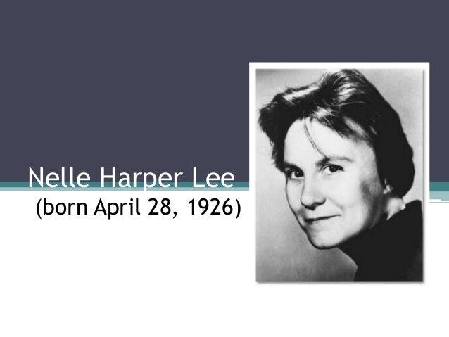 Nelle Harper Lee (born April 28, 1926)