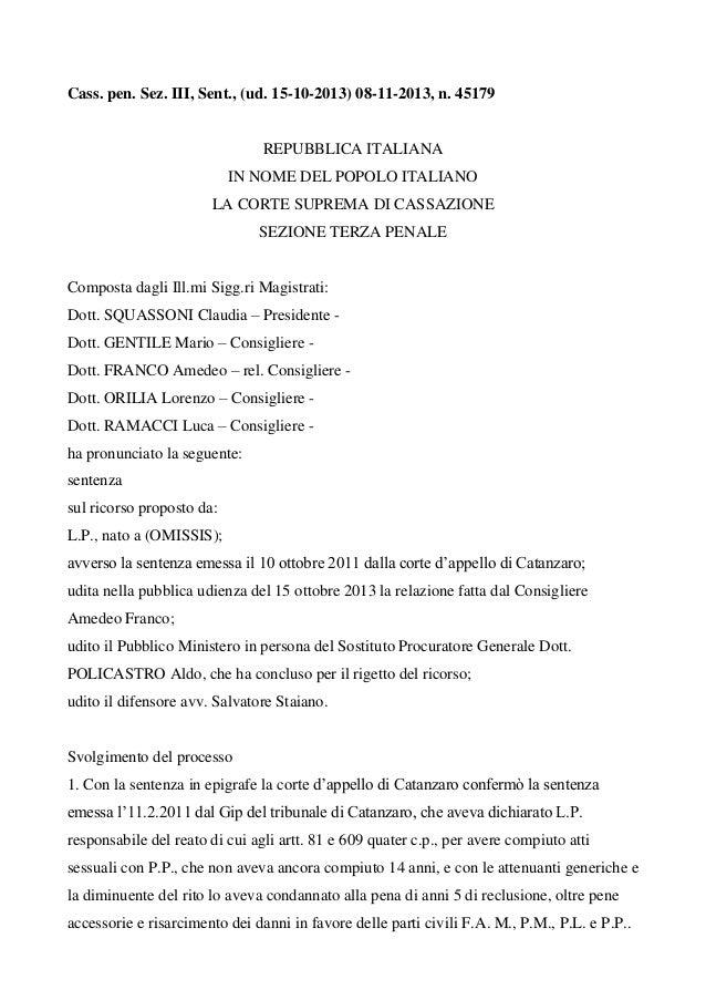 Cass. pen. Sez. III, Sent., (ud. 15-10-2013) 08-11-2013, n. 45179  REPUBBLICA ITALIANA IN NOME DEL POPOLO ITALIANO LA CORT...