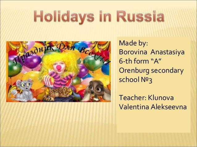 "Madeby: BorovinaAnastasiya 6-thform""A"" Orenburgsecondary school№3 Teacher:Klunova ValentinaAlekseevna"