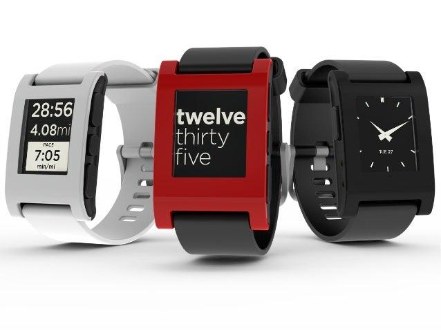 """Pebble ● Одни из первых """"умных часов"""" на рынке ● Самый успешный Kickstarter проект (собрано $10M при цели в $100K) ● Перво..."""