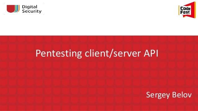 CodeFest 2014. Белов С. — BlackBox тестирование безопасности клиент-серверного API