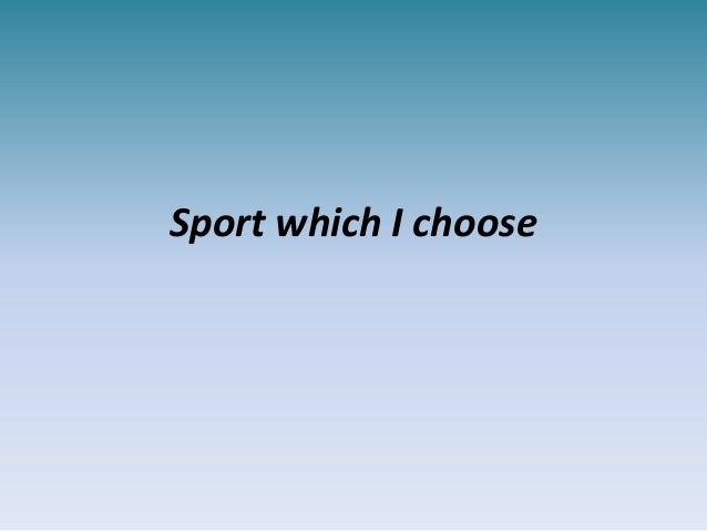 Shakhnarov Maxim Sport which I choose