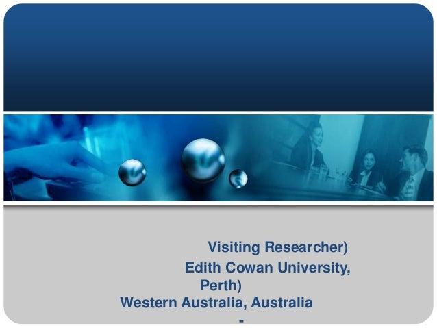 Visiting Researcher) Edith Cowan University, Perth) Western Australia, Australia -