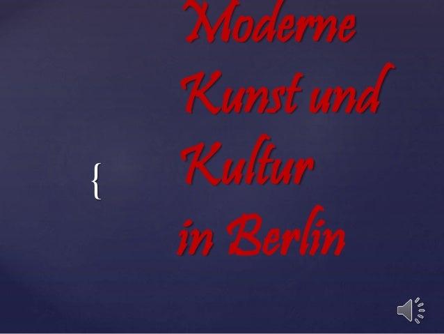 { Moderne Kunst und Kultur in Berlin