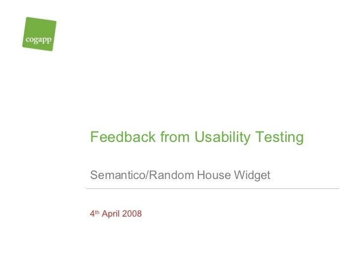 Feedback from Usability Testing   Semantico/Random House Widget 4 th  April 2008