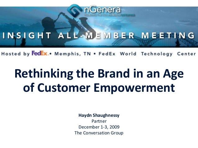 Rethinking the Brand in an Age of Customer Empowerment            Haydn Shaughnessy                 Partner            Dec...