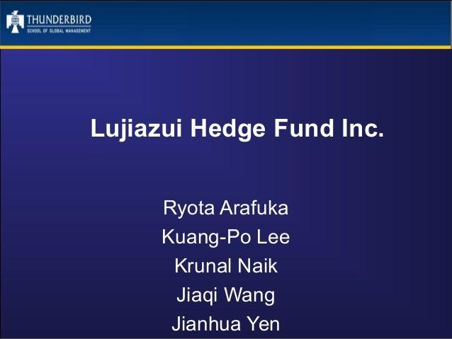 Lujiazui Hedge Fund Inc.Ryota ArafukaKuang-Po LeeKrunal NaikJiaqi WangJianhua Yen