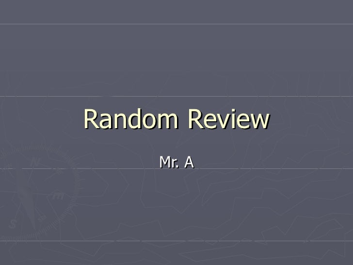 Random Review Mr. A