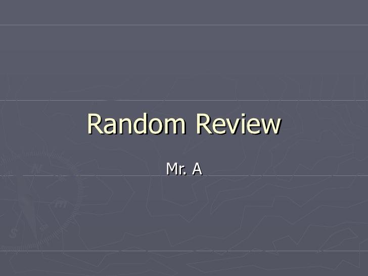 Random review