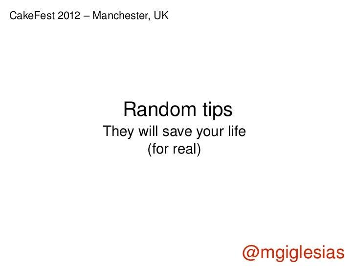 CakeFest2012–Manchester,UK                     Randomtips                 Theywillsaveyourlife                   ...