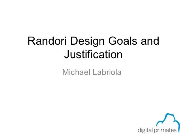 Page 0 of 59Randori Design Goals and      Justification      Michael Labriola                          WORLDWARE          ...