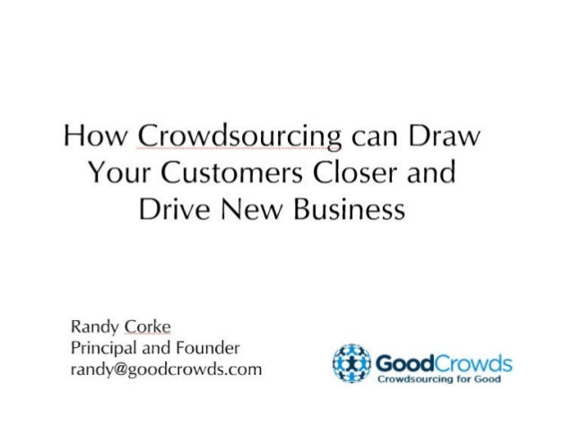 "MTech13: ""How Crowdsourcing Can Draw Your Customers Closer and Drive New Business"" - Randy Corke"