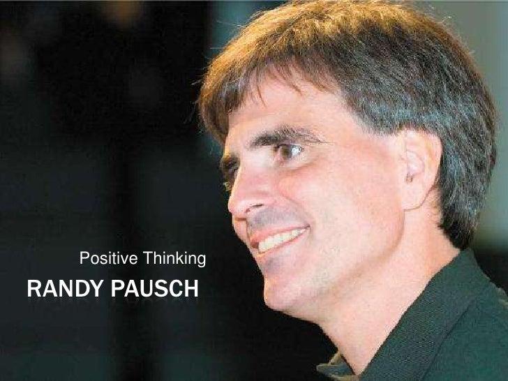 RANDY PAUSCH<br />Positive Thinking<br />